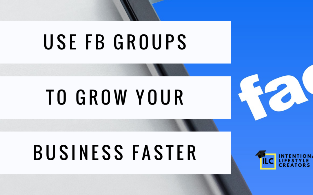 How To Use Fb Groups To Grow Your Audience Fast
