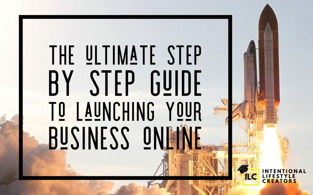 Launch Your Online Business Guide: Step By Step