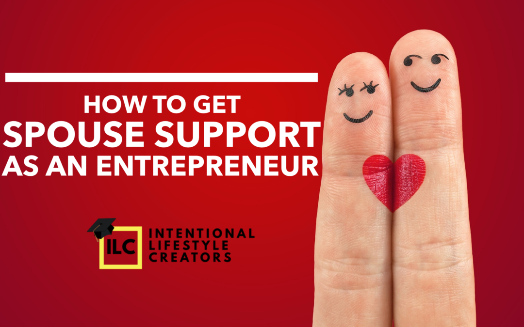Getting Spouse Support As An Entrepreneur (Working As A Couple)
