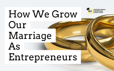 Ep 16: How We Grow Our Marriage As Entrepreneurs 1/2