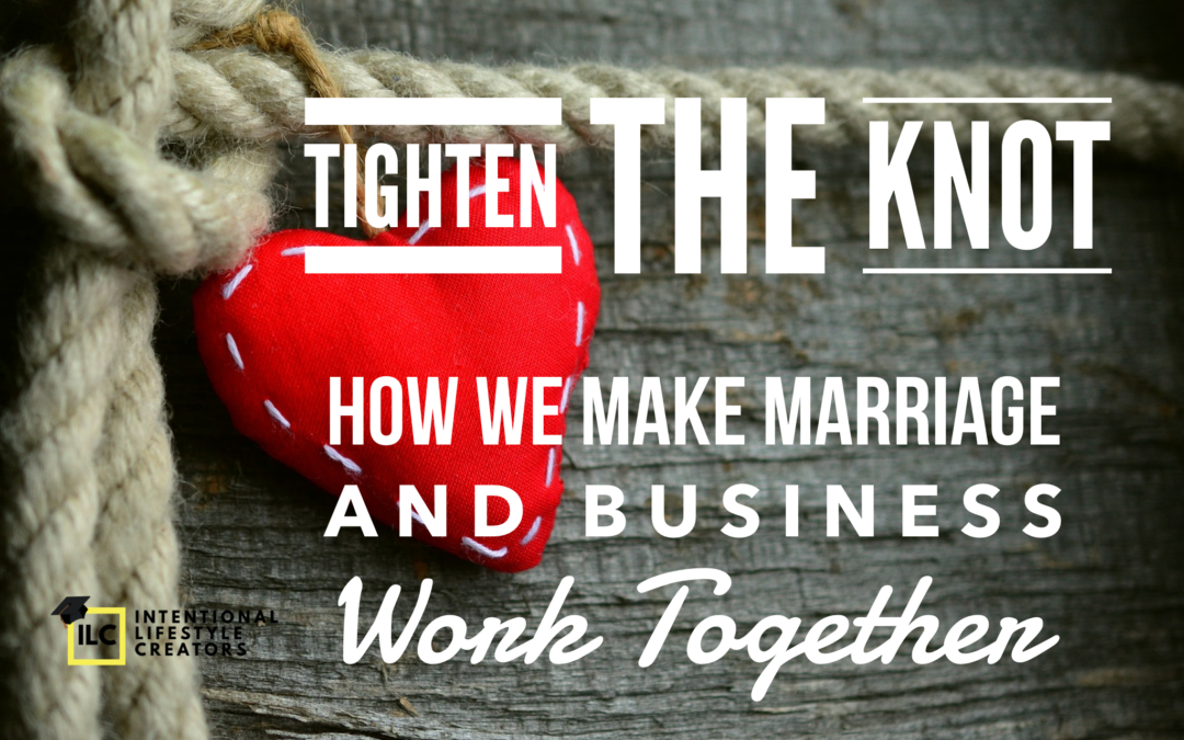 How We Make Marriage Work While Building An Online Business