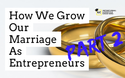Ep 17: (Part 2) How We Grow Our Marriage As Entrepreneurs