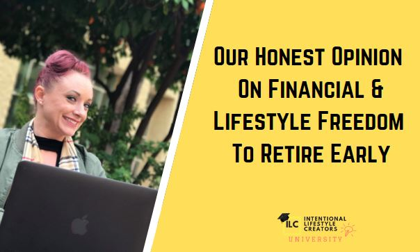 Ep 44: Our Honest Opinion On Financial & Lifestyle Freedom To Retire Early