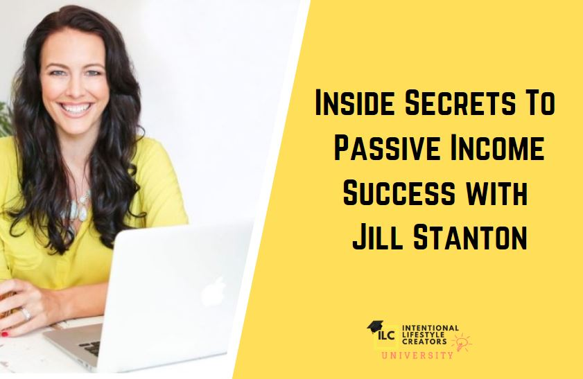 Ep 45: Inside Secrets To Affiliate and Passive Income Success with Jill Stanton