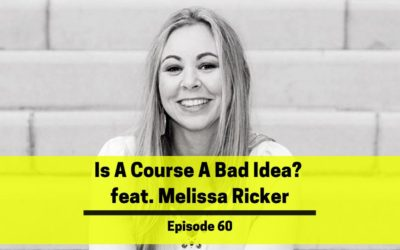 Ep 60: Is Creating A Course A Bad Idea?