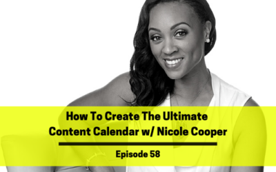 Ep 58: How To Create The Ultimate Content Calendar w/ Nicole Cooper
