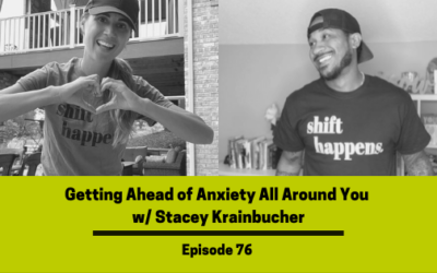Ep 76: Getting Ahead of Anxiety All Around You w/ Stacey Krainbucher