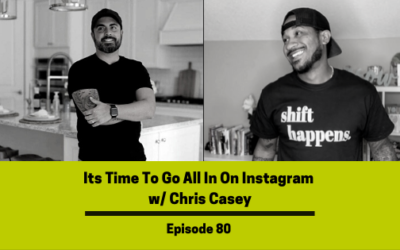 Ep 80: Its Time To Go All In On Instagram w/ Chris Casey