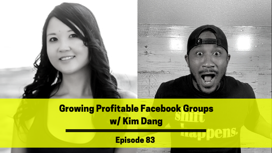 Ep 83: Growing Profitable Facebook Groups w/ Kim Dang