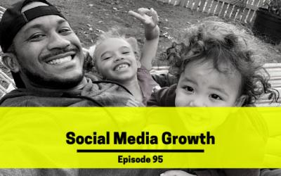 Ep 95: Social Media Growth