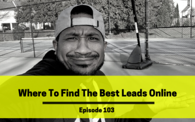 Ep 103: Where To Find The Best Leads Online