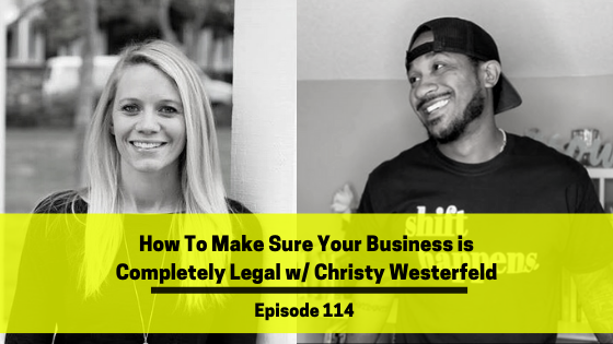 Ep 114: How To Make Sure Your Business is Completely Legal w/ Christy Westerfeld