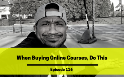 Ep 116: When Buying Online Courses, Do This